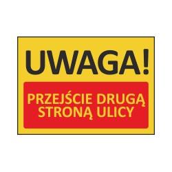 T402 UWAGA! Przejście drugą stroną ulicy