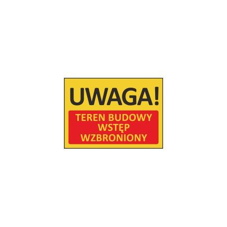 T413 UWAGA! Teren budowy wstęp wzbroniony