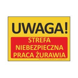 T435 UWAGA! Strefa niebezpieczna Praca żurawia